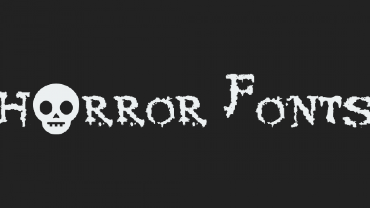 10 best free Horror fonts for apps and games - Super Dev