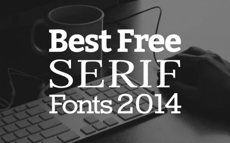10 best Free Serif fonts 2014