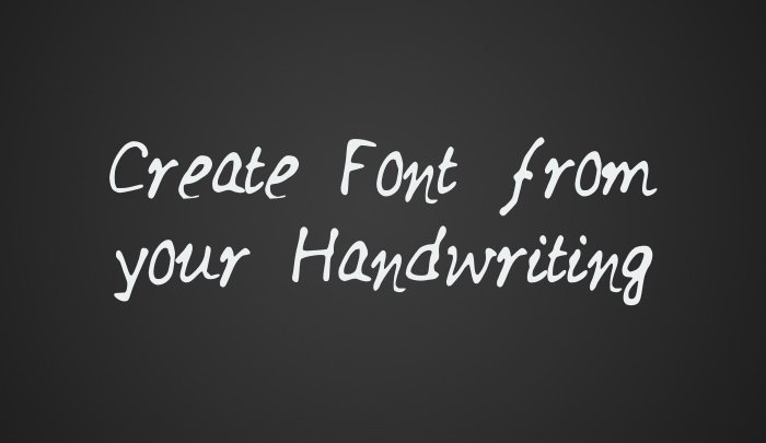 Create font from your handwriting