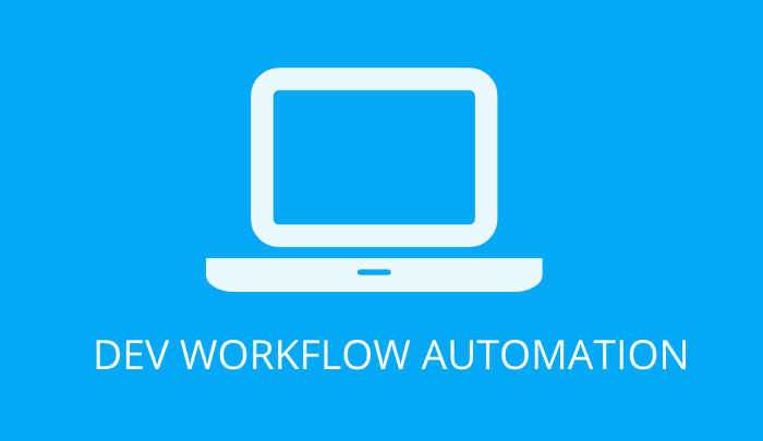 Development Workflow Automation