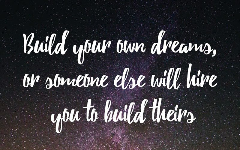 Build Your Own Dreams – Inspirational Quotes Poster