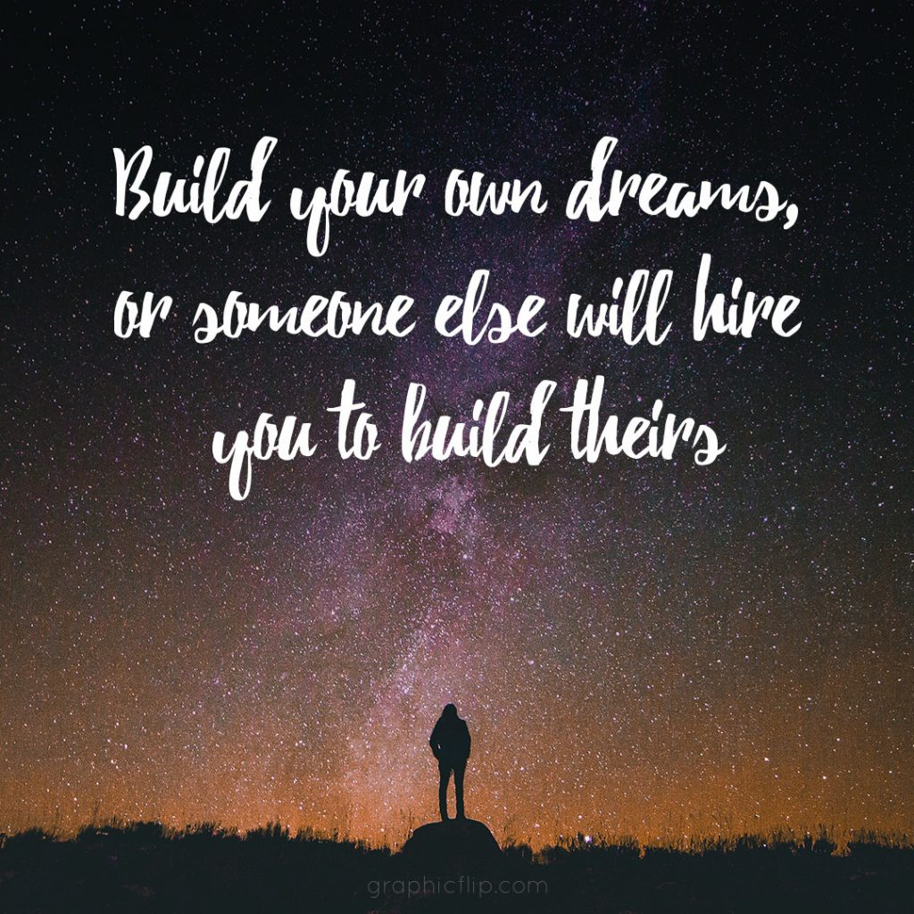 build your own dreams inspirational quotes poster