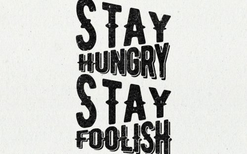 Stay Hungry Stay Foolish – Inspirational Quote Poster