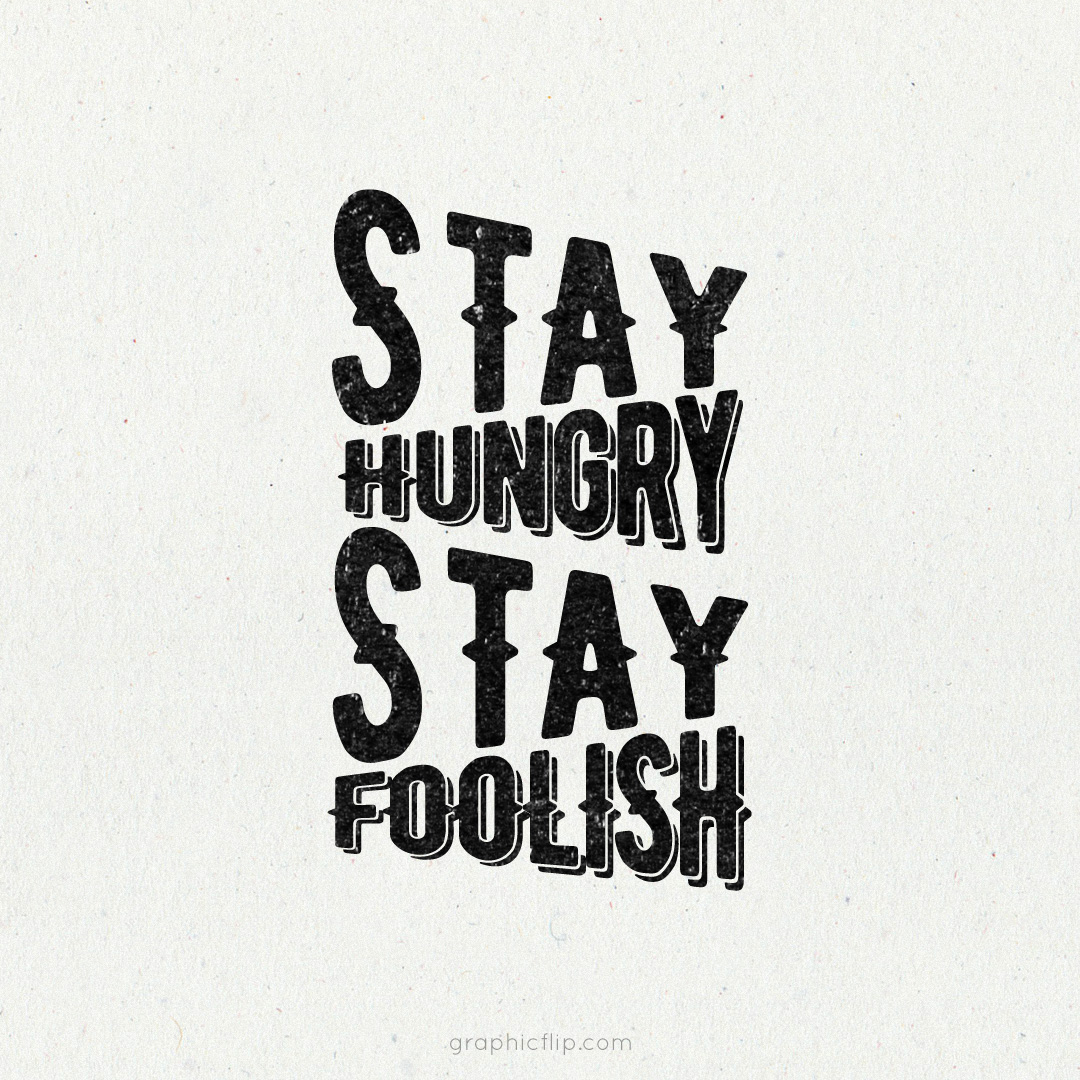stay hungry stay foolish sop Back in june of 02005 steve jobs gave the commencement speech at stanford i  heard about it second hand from several people who said he quoted stewart.