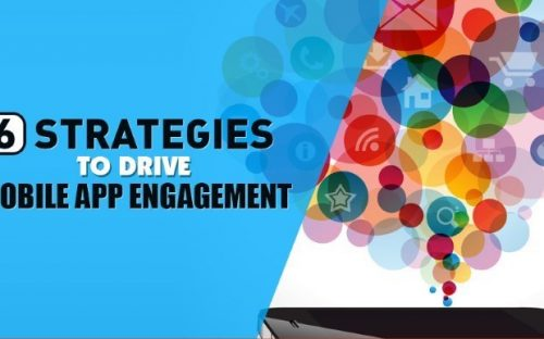 6 Mobile App Engagement Strategies that you can use for your App [Infographic]