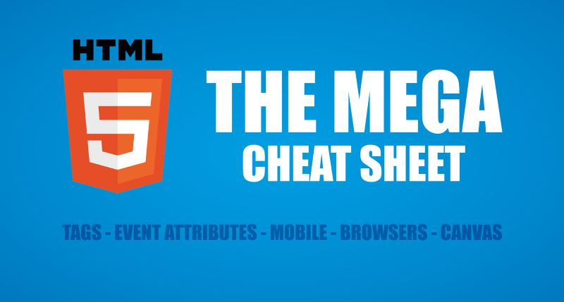 10 essential cheat sheets for website development super dev resources this html5 mega cheat sheet lists down all the html tags along with short description of each this includes new html5 tags such as section article maxwellsz