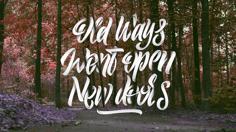 Shaded Lettering - Old Ways Wont Open New Ideas