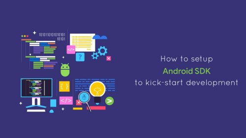 How to setup Android SDK to kick start development