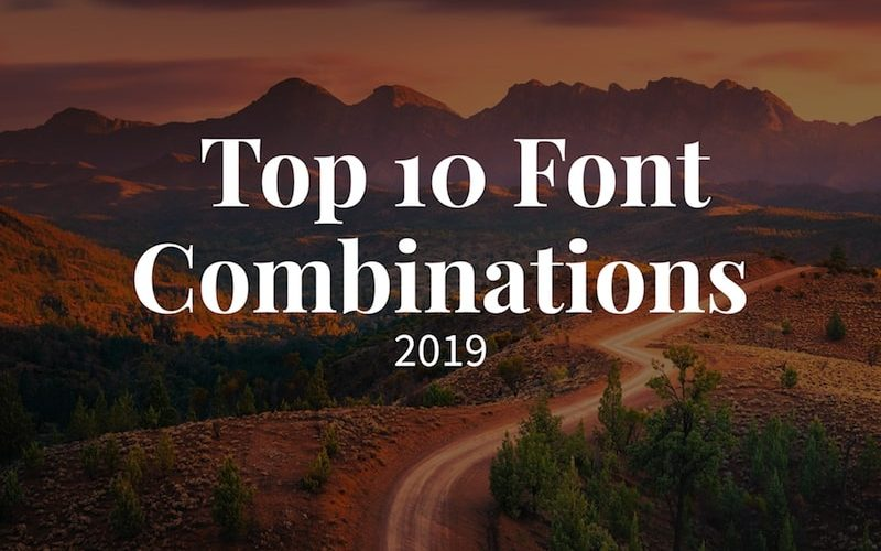 Top 10 Font Combinations for 2019