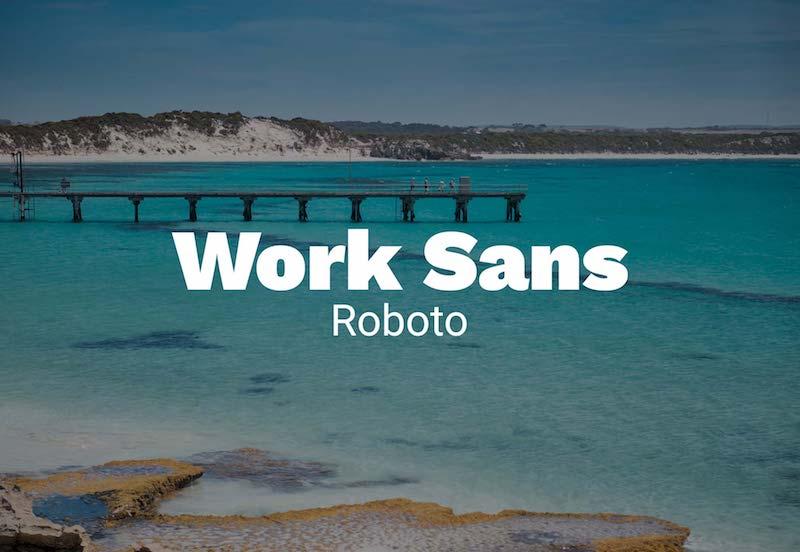 work sans with roboto