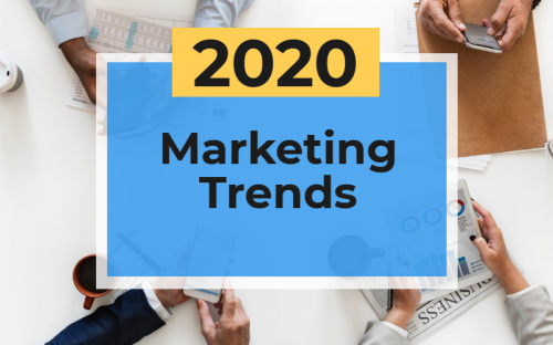 The Top 3 2020 Marketing Trends
