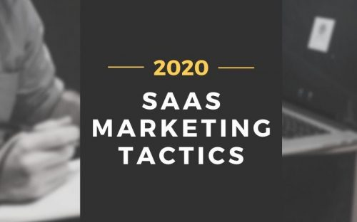 7 SaaS Marketing Tactics to Increase Your Sales in 2020