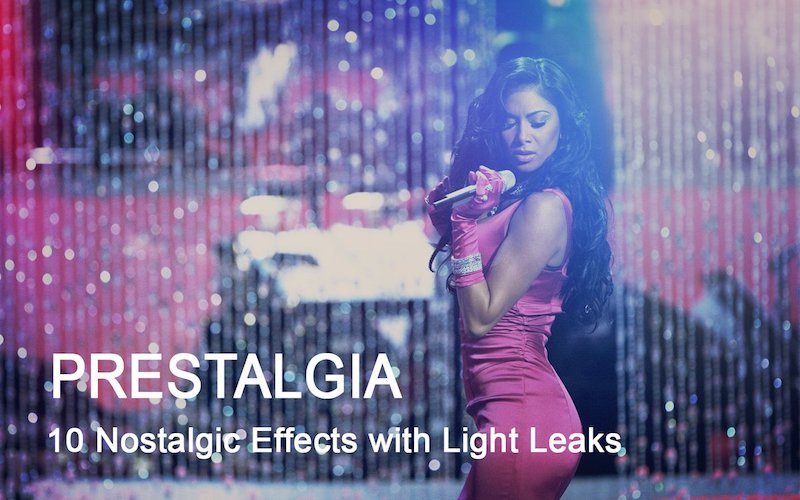 prestalgia retro light leaks action