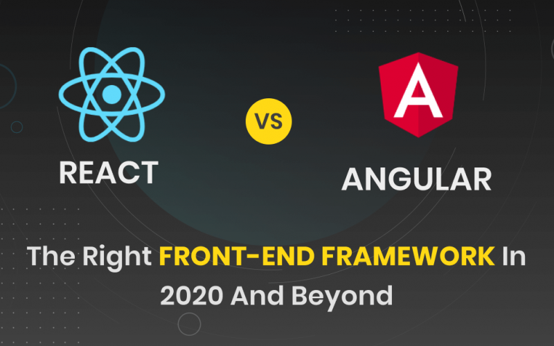 AngularJS or ReactJS – The Right Front-end Framework In 2020 And Beyond
