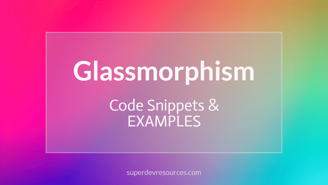 Glassmorphism code snippets examples