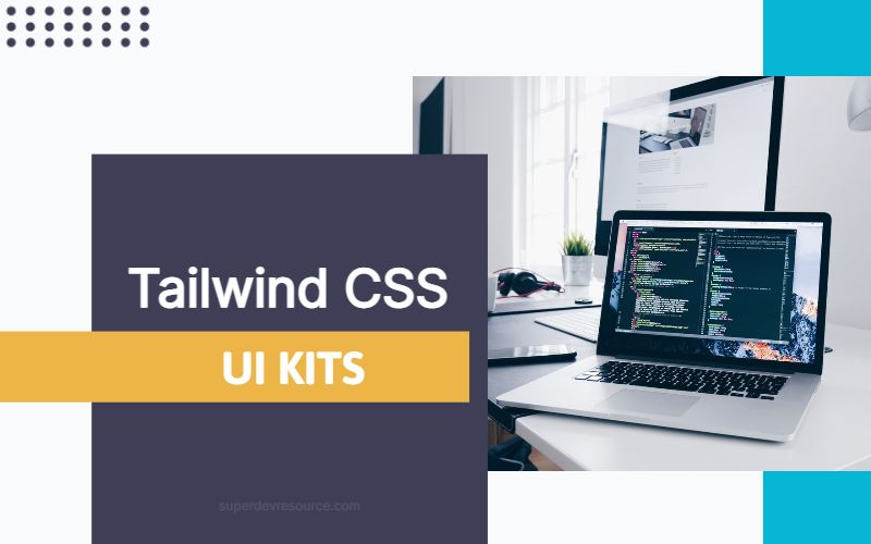 10 Best & Free Tailwind UI Kits and Components - Super Dev Resources